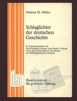 Schlaglichter der deutschen Geschichte. In Zusammenarbeit mit: Müller, Helmut M.