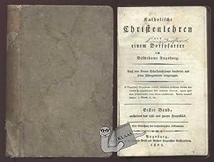 Katholische Christenlehren von einem Dorfpfarrer im Bischthume: o. A. [Königsdorfer,