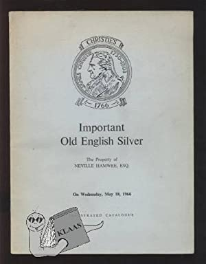 Important Old English Silver. The Property of Neville Hamwee, Esq. On Wednesday, May 18, 1966. Il...