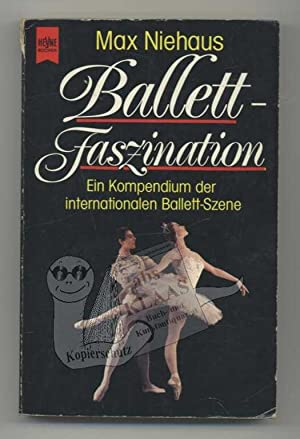Ballett-Faszination. Ein Kompendium der internationalen Ballettszene mit 90 Fotos und 358 Biograp...