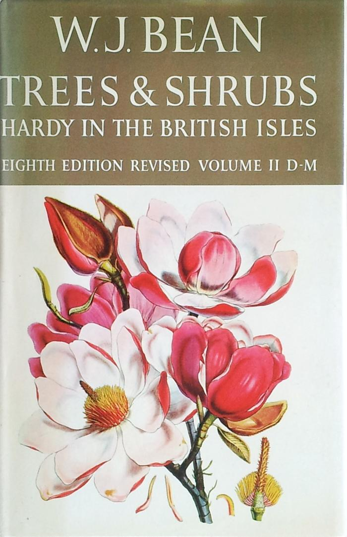 Trees and shrubs hardy in the British isles vol. 2 only Bean, W.J. Hardcover