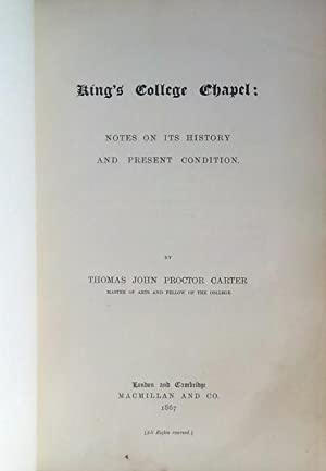 King's College Chapel: notes on its history and present condition