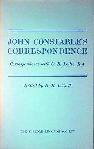 John Constable?s correspondence III: correspondence with C.R.: Beckett, R.B. (ed.)