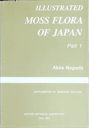 Illustrated moss flora of Japan (5 parts): Noguchi, A.