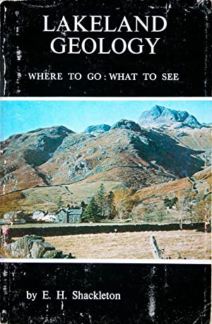 Lakeland geology: where to go, what to: Shackleton, E.H.