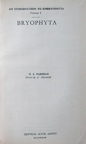 An introduction to embryophyta vol. 1: Bryophyta: Parihar, N.S.
