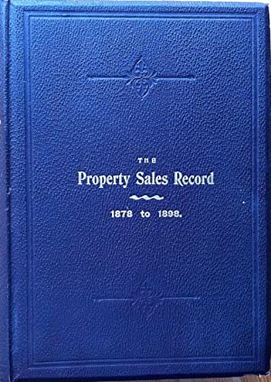 The property sales record 1878 to 1898 (etc.)