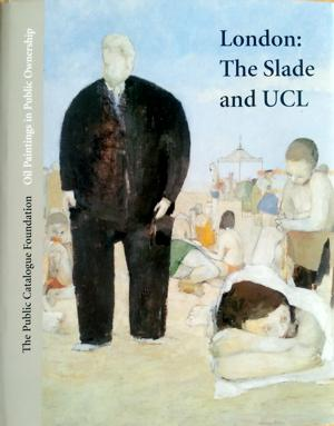 Oil paintings in public ownership, London: the Slade School of Fine Art and the University of Lon...