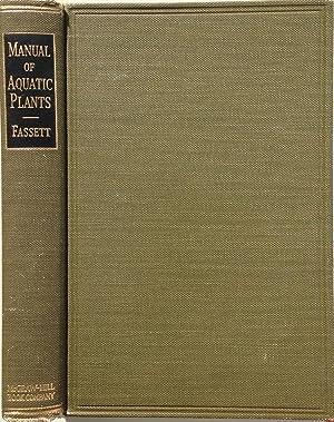 A manual of aquatic plants: Fassett, N.C.