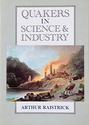 Quakers in science & industry: Raistrick, A.