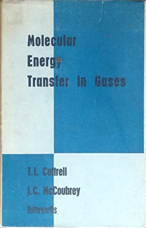 Molecular energy transfer in gases: Cottrell, T.L. &