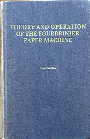 Theory and operation of the fourdrinier paper: Nuttall, G.H.