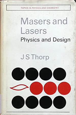 Masers and lasers: physics and design: Thorp, J.S.