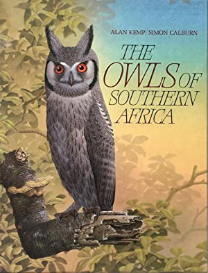 The Owls of southern Africa: Kemp, A. &