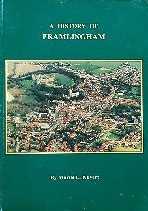 A history of Framlingham, from Saxon times: Kilvert, M.L.