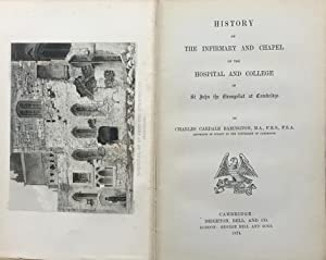History of the infirmary and chapel of the hospital and college of St. John the Evangelist at Cam...