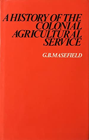 A history of the colonial agricultural service