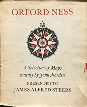 Orford Ness: a selection of maps mainly by John Norden presented to James Alfred Steers