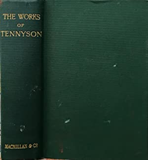 The works of Alfred Lord Tennyson poet: Tennyson, A.