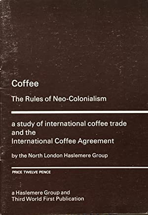 Coffee: the rules of neo-colonialism