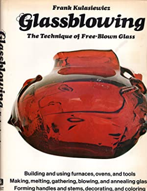 Glassblowing: The Technique of Free-blown Glass