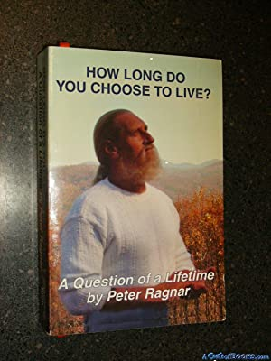Signed* How Long Do You Choose To: Peter Ragnar