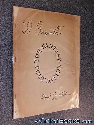 "I Bequeath'' The Fantasy Foundation ""I, Forrest: Forrest J. Ackerman"