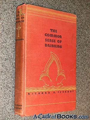 The Common Sense of Drinking (1st) Peabody: Richard Rogers Peabody