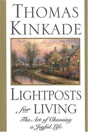 Signed* Lightposts for Living: The Art of: Kinkade, Thomas