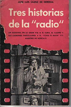 """Tres Historias de la """"Radio"""". Un esquimal: SAENZ DE HEREDIA,"""