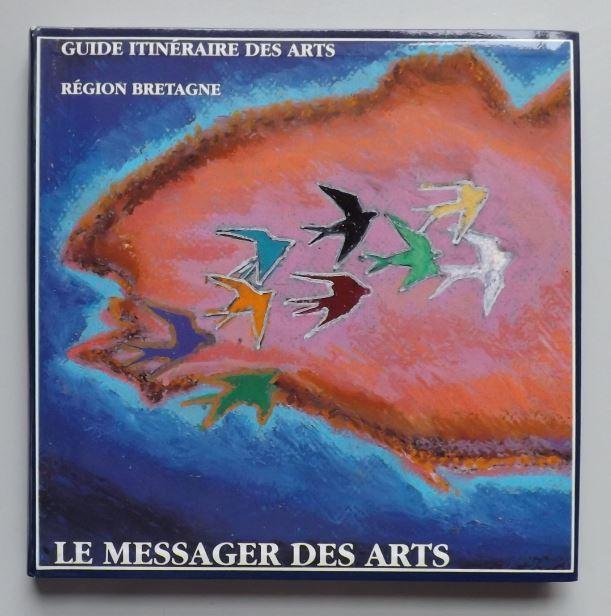Le Messager des Arts. Guide Itinéraire des Arts.