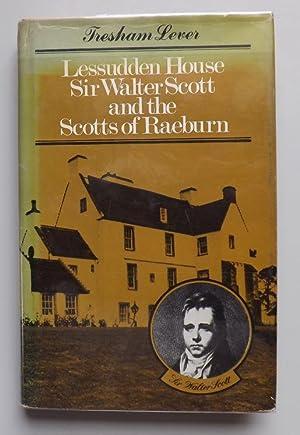 Lessudden House: Sir Walter Scott and the: Lever, Sir Tresham