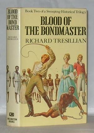 Blood Of The Bondmaster (Book Two Of The Bondmaster Saga): Richard Tresillian
