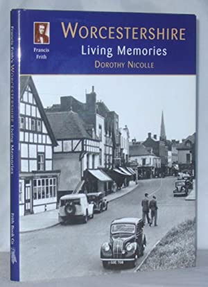 Francis Frith's Worcestershire: Living Memories: Nicolle, Dorothy;Frith, Francis;Francis