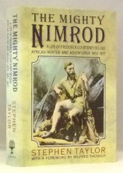The Mighty Nimrod: A Life of Frederick: Taylor, Stephen