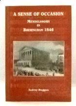 A Sense of Occasion: Mendelssohn in Birmingham, 1846: Duggan, Audrey