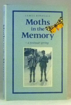 Moths in the Memory: A Post-war Spring: Birdsall, James