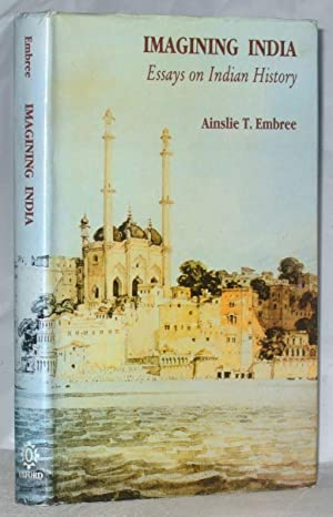 Imagining India: Essays on Indian History: Embree, Ainslie T.