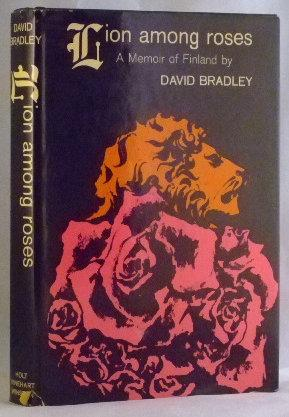 Lion Among Roses; A Memoir of Finland: David Bradley