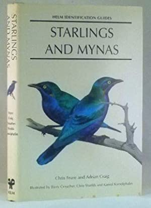 Starlings And Mynas (Helm Identification Guides): Chris Feare & Adrian Craig
