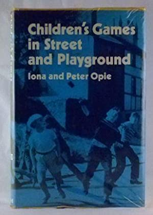 Children's Games in Street and Playground: Chasing, Catching, Seeking, Hunting, Racing, ...