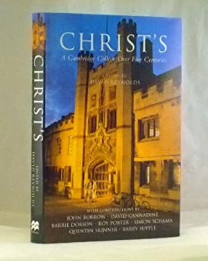 Christ's: A Cambridge College Over Five Centuries: Reynolds, Ed David