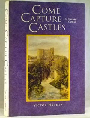 Come Capture Castles in County Carlow: Victor Hadden
