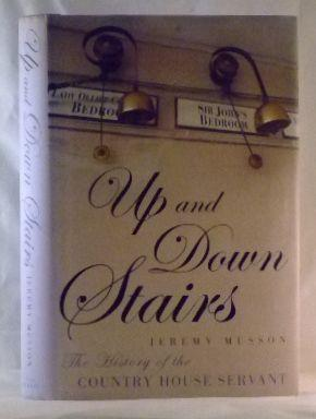 Up and Down Stairs: The History of the Country House Servant: Musson, Jeremy
