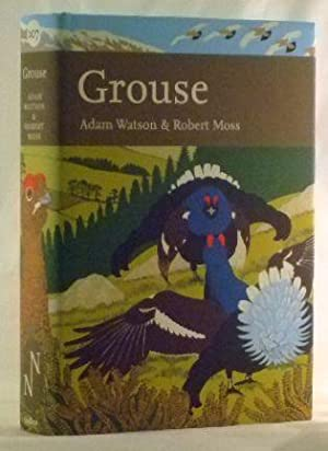Grouse: The Natural History of British and Irish Species: Watson, Adam; Moss, Robert