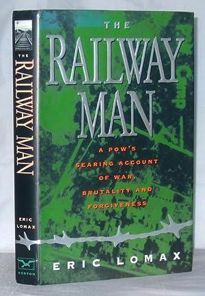 The Railway Man: A Pow's Searing Account: Lomax, Eric