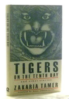 Tigers on the Tenth Day and Other Stories: Tamer, Zakaria