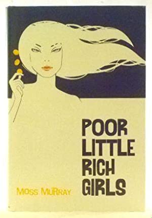 Poor Little Rich Girls: Murray Moss