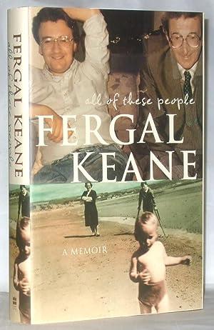All of These People: A Memoir: Fergal Keane