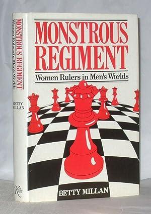Monstrous Regiment : Women Rulers in Men's: Millan, Betty